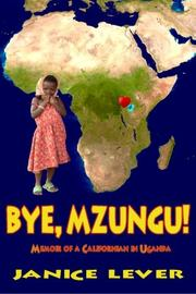 BYE, MZUNGU! by Janice Ellen Lever