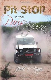 Pit Stop in the Paris of Africa by Julie R. Dargis