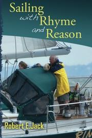 SAILING WITH RHYME AND REASON by Robert E. Jack