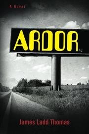 ARDOR by James Ladd Thomas