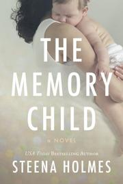 THE MEMORY CHILD by Steena Holmes