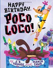 HAPPY BIRTHDAY, POCO LOCO! by J.R. Krause