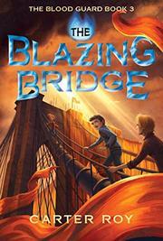 THE BLAZING BRIDGE by Carter Roy