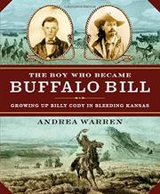 THE BOY WHO BECAME BUFFALO BILL by Andrea Warren