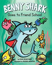 BENNY SHARK GOES TO FRIEND SCHOOL by Lynn Rowe Reed