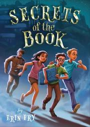 SECRETS OF THE BOOK by Erin Fry