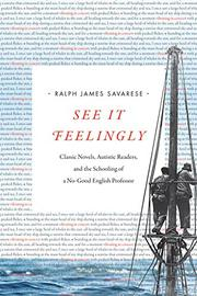 SEE IT FEELINGLY by Ralph James Savarese