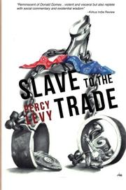 SLAVE TO THE TRADE by Percy Levy
