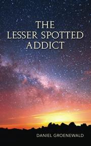 THE LESSER SPOTTED ADDICT by Daniel Groenewald