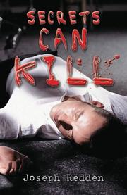 SECRETS CAN KILL by Joseph Redden