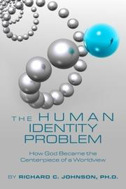 THE HUMAN IDENTITY PROBLEM by Richard C. Johnson