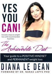 YES YOU CAN: THE ACHIEVABLE DIET by Diana Maree Le Dean