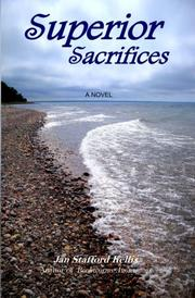 SUPERIOR SACRIFICES by Jan Stafford Kellis