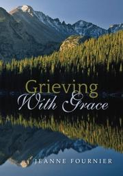 GRIEVING WITH GRACE by Jeanne Fournier