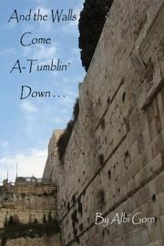 AND THE WALLS COME A-TUMBLIN' DOWN by Albi Gorn