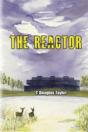 THE REACTOR by C Douglas Taylor