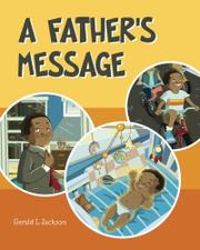 A FATHER'S MESSAGE by Gerald L. Jackson
