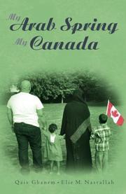 MY ARAB SPRING MY CANADA by Qais Ghanem