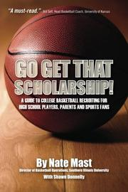 GO GET THAT SCHOLARSHIP! by Nate Mast