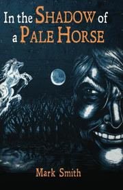 In the Shadow of a Pale Horse by Mark Smith