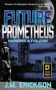 FUTURE PROMETHEUS by J.M. Erickson