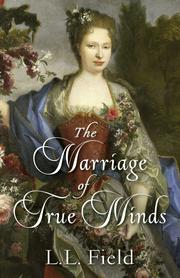 THE MARRIAGE OF TRUE MINDS by L.L. Field