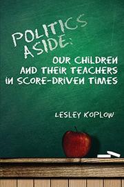 POLITICS ASIDE by Lesley Koplow