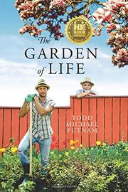 THE GARDEN OF LIFE          by Todd Michael Putnam