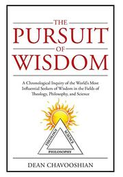 The Pursuit of Wisdom by Dean Chavooshian