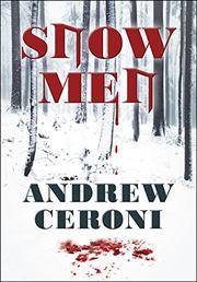 SNOW MEN by Andrew Ceroni