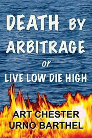 Death By Arbitrage or Live Low Die High by Urno Barthel
