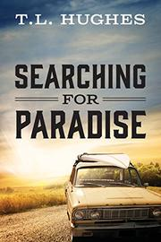 SEARCHING FOR PARADISE by T.L. Hughes