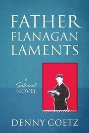 FATHER FLANAGAN LAMENTS by Denny Goetz