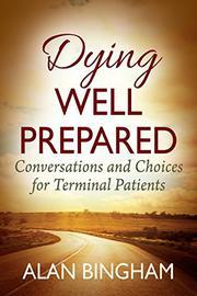 DYING WELL PREPARED by Alan Bingham