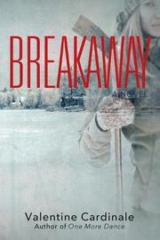BREAKAWAY by Valentine Cardinale