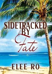 SIDETRACKED BY FATE by Elee   RO