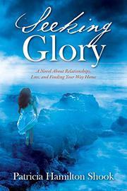 SEEKING GLORY by Patricia Hamilton  Shook