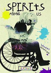 SPIRITS AMONG US by Sherry  Howard