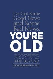 I've Got Some Good News and Some Bad News, You're OLD by David Bernstein