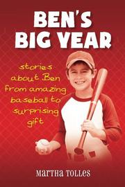 BEN'S BIG YEAR by Martha Tolles
