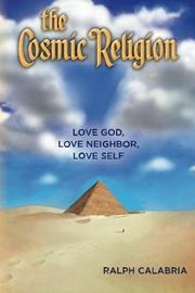 THE COSMIC RELIGION by Ralph Calabria