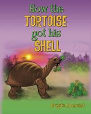Cover art for HOW THE TORTOISE GOT HIS SHELL