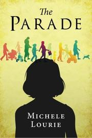 THE PARADE by Michele Lourie