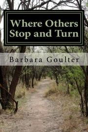 Where Others Stop and Turn by Barbara Goulter