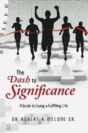 The Dash to Significance by Robert A. Melone Sr.