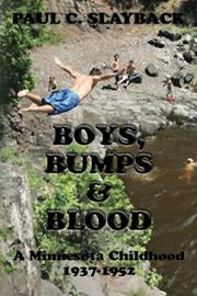 BOYS, BUMPS & BLOOD by Paul C. Slayback
