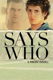 SAYS WHO by D. Vincent Russell