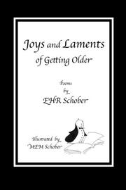 JOYS AND LAMENTS OF GETTING OLDER by E.H.R Schober