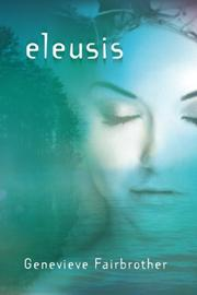ELEUSIS by Genevieve Fairbrother