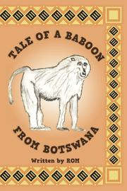 Tale of a Baboon from Botswana by Richard O. Marsh